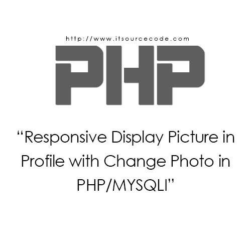Responsive Display Picture in Profile with Change Photo in PHP/MYSQLi
