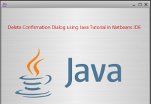Delete Confirmation Dialog using Java Tutorial in Netbeans IDE