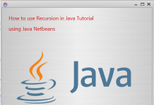 How to use Recursion in Java Tutorial Using Netbeans IDE