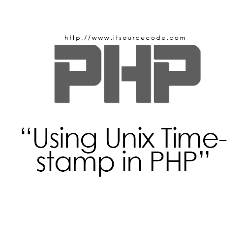 Unix Timestamp Using PHP