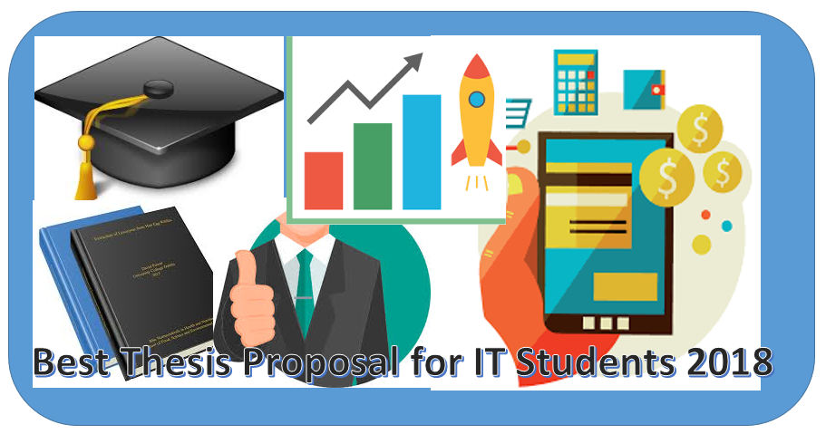 Best Thesis Proposal for IT Students 2018