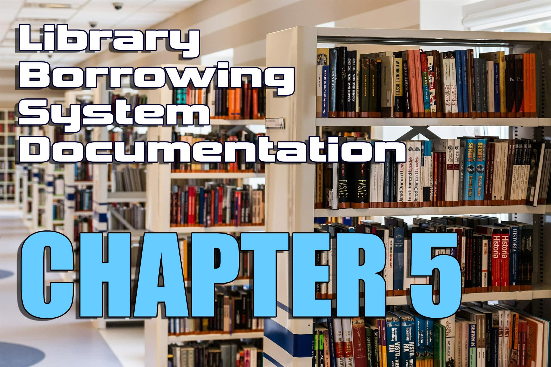 Library Borrowing System Chapter 5 - Proposed System