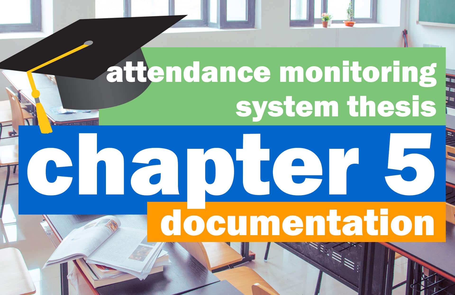 Attendance Monitoring System thesis Chapter 5 documentation