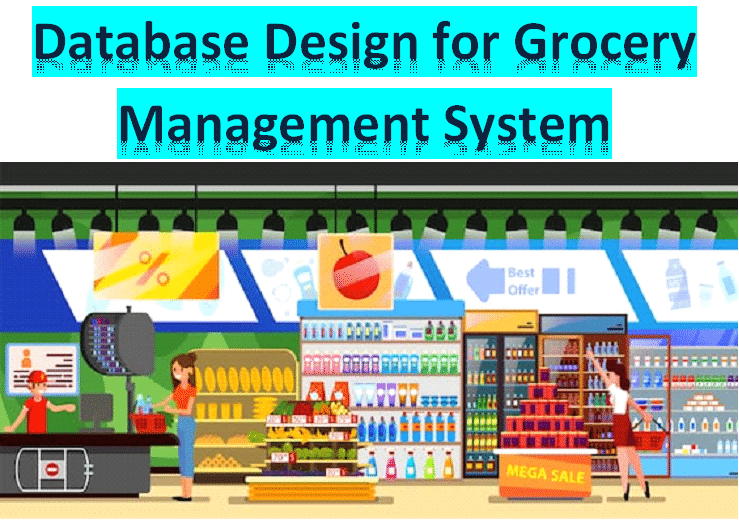 Database Design for Grocery Management System