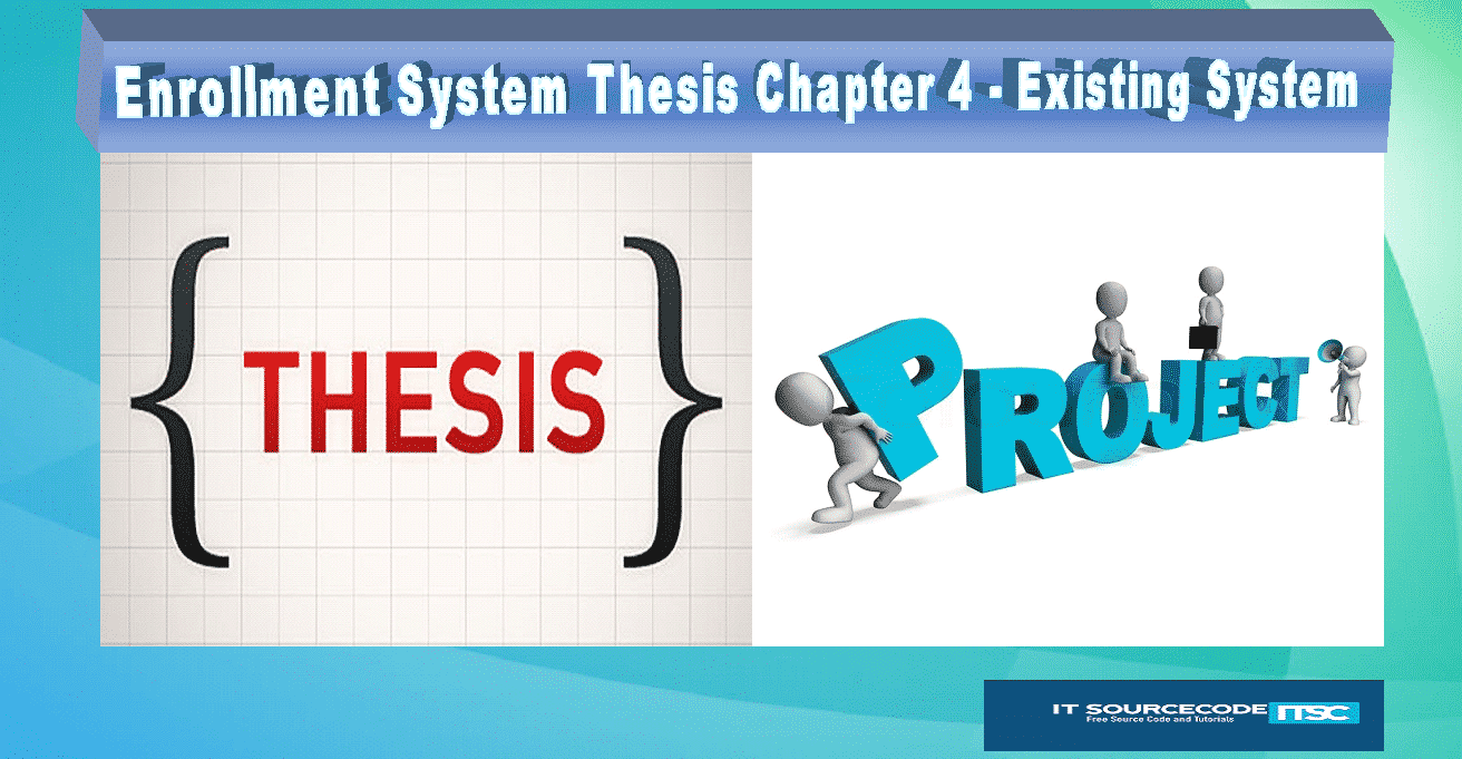 Enrollmnet System Thesis Chapter 4 Existing System