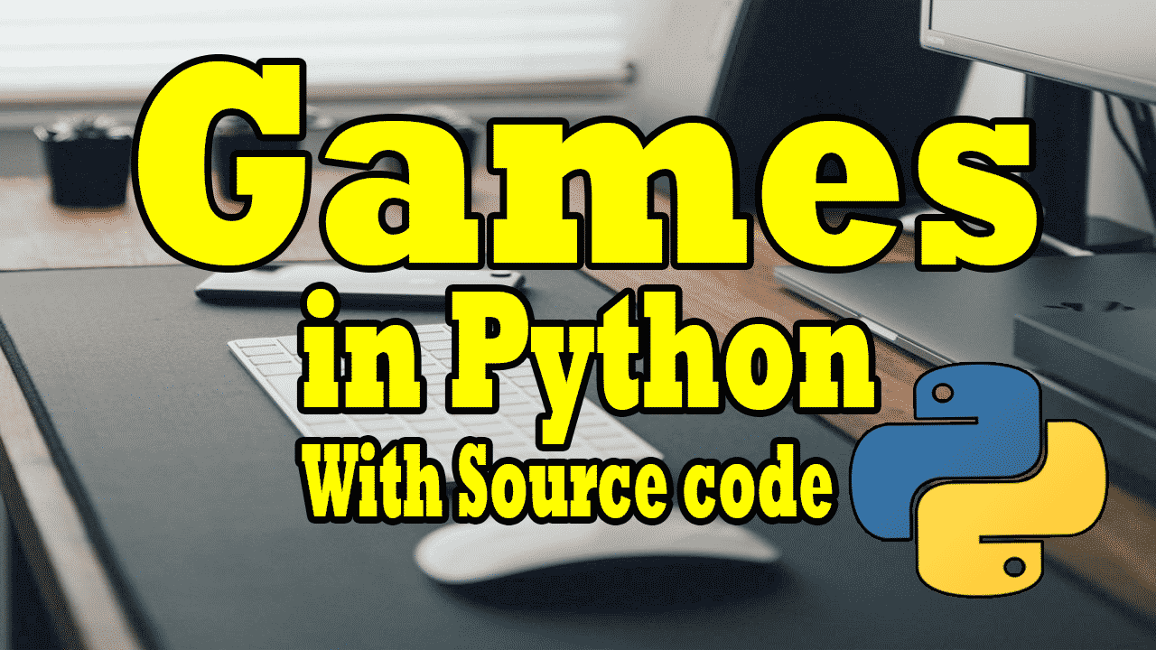 Code for Game in Python with Source Code 2020