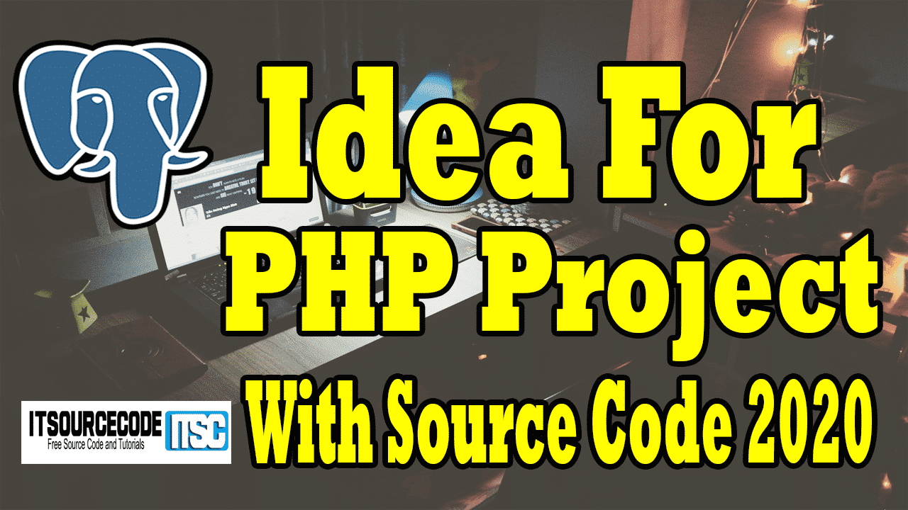 best Idea For PHP Project with Source Code 2020