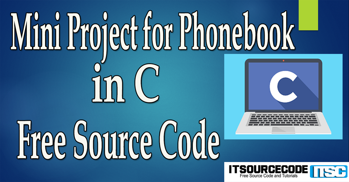 Mini Project for Phonebook in C with Source Code