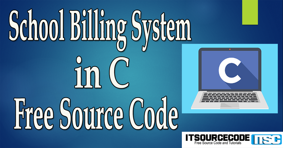 School Billing System in C with Source Code