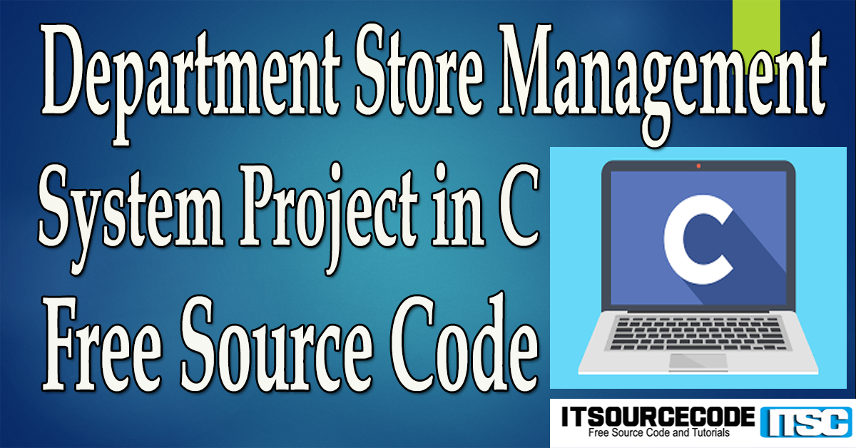 Department Store Management System Project in C with Source Code