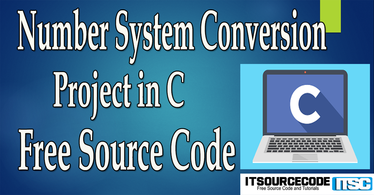 Number System Conversion Project in C with Source Code