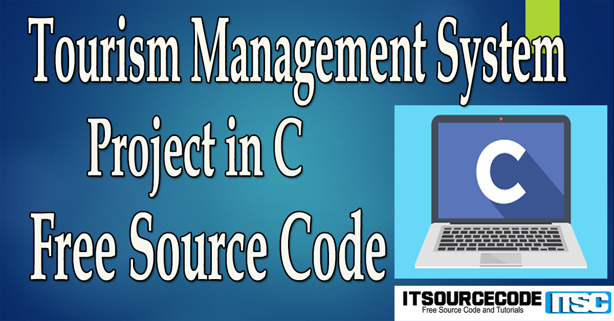Tourism Management System Project in C with Source Code