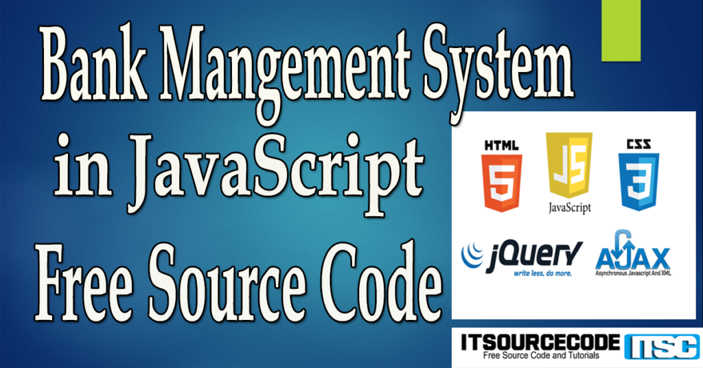 Bank Management System in JavaScript with Source Code