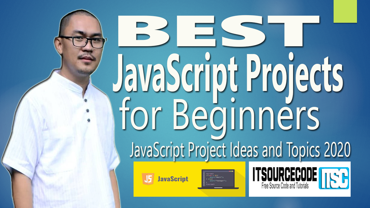 Best JavaScript Projects with Source Code for Beginners Ideas and Topics 2020