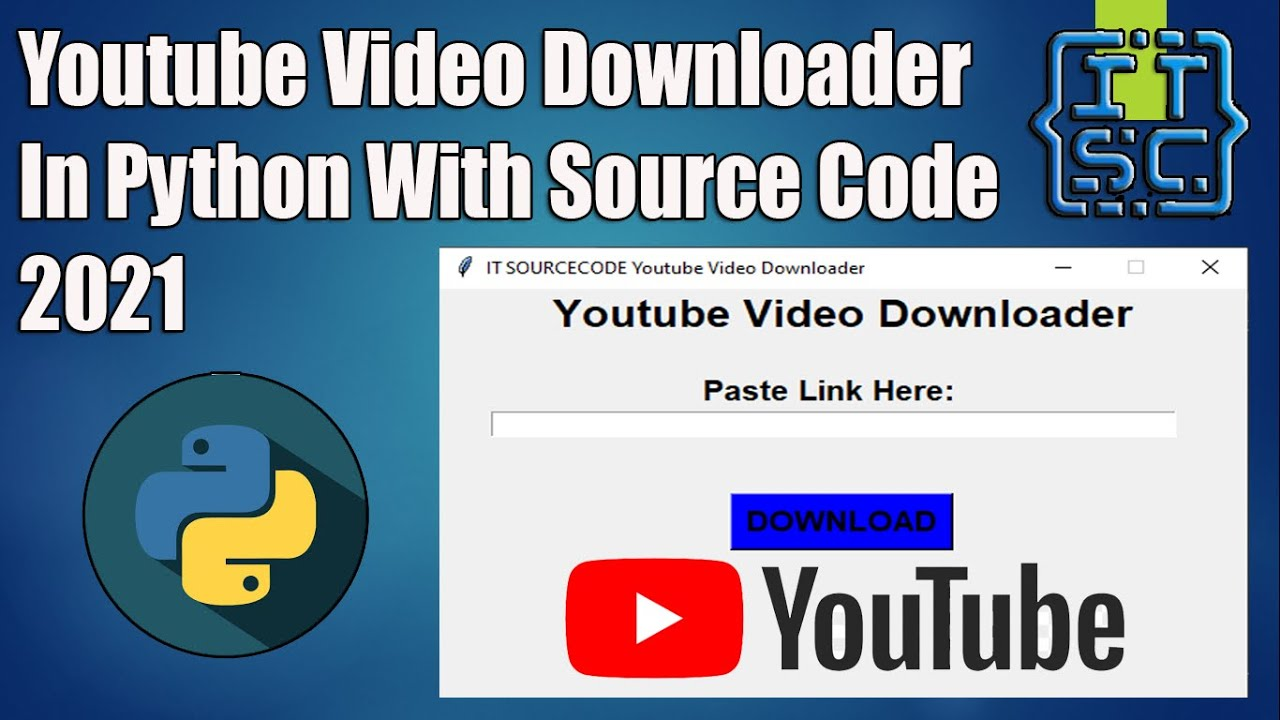 YouTube Video Downloader in Python With Source Code 2021