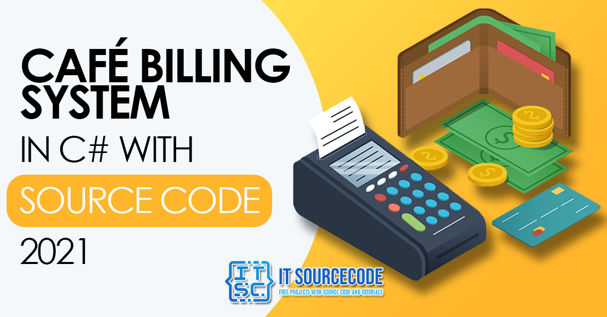 Cafe Billing System in C# with Source Code 2021