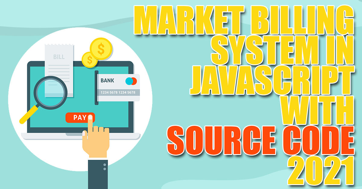 Market Billing System in JavaScript with Source Code 2021
