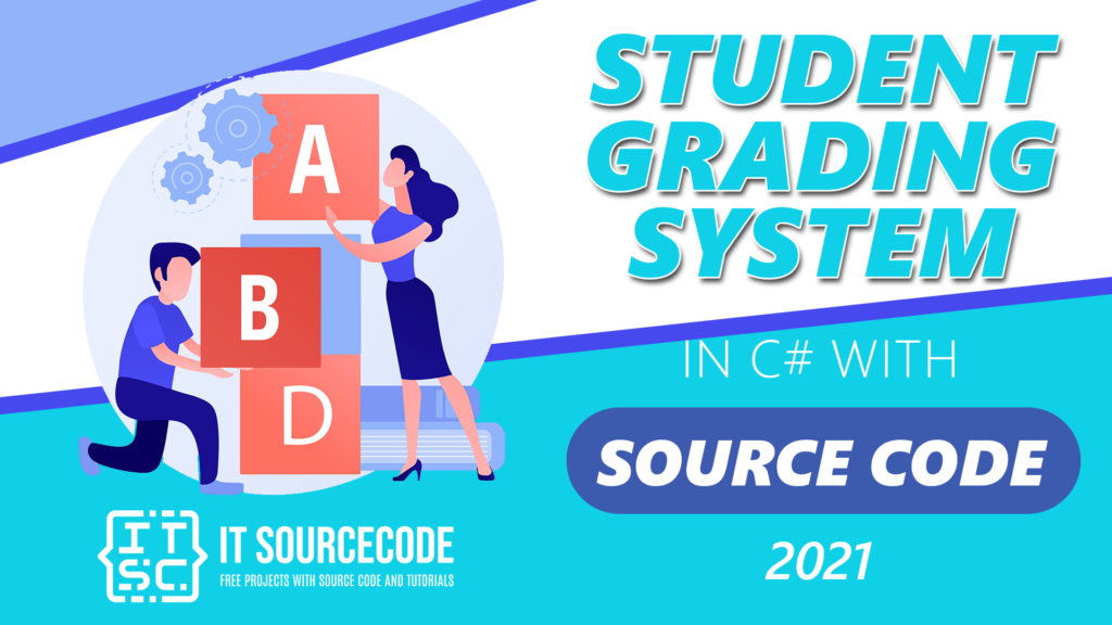 Student Grading System in C# with Source Code 2021