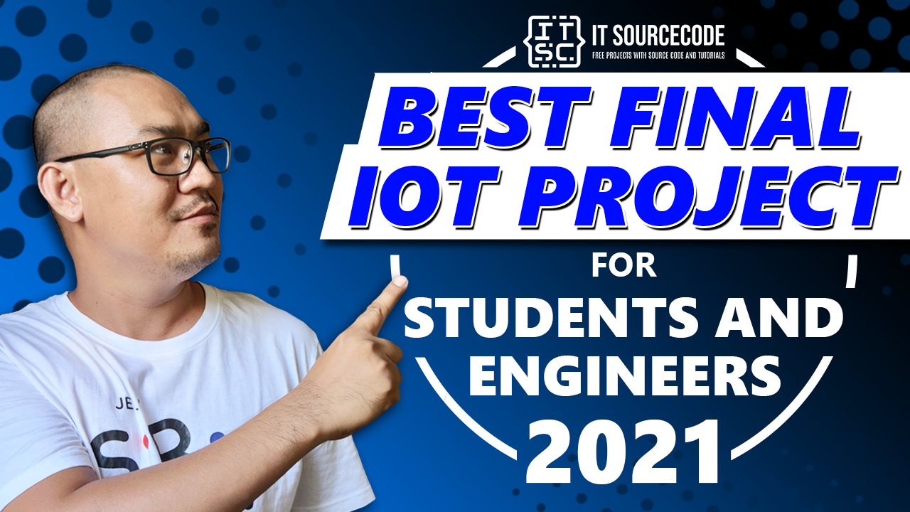 Best Final IoT Projects for Students and Engineers 2021