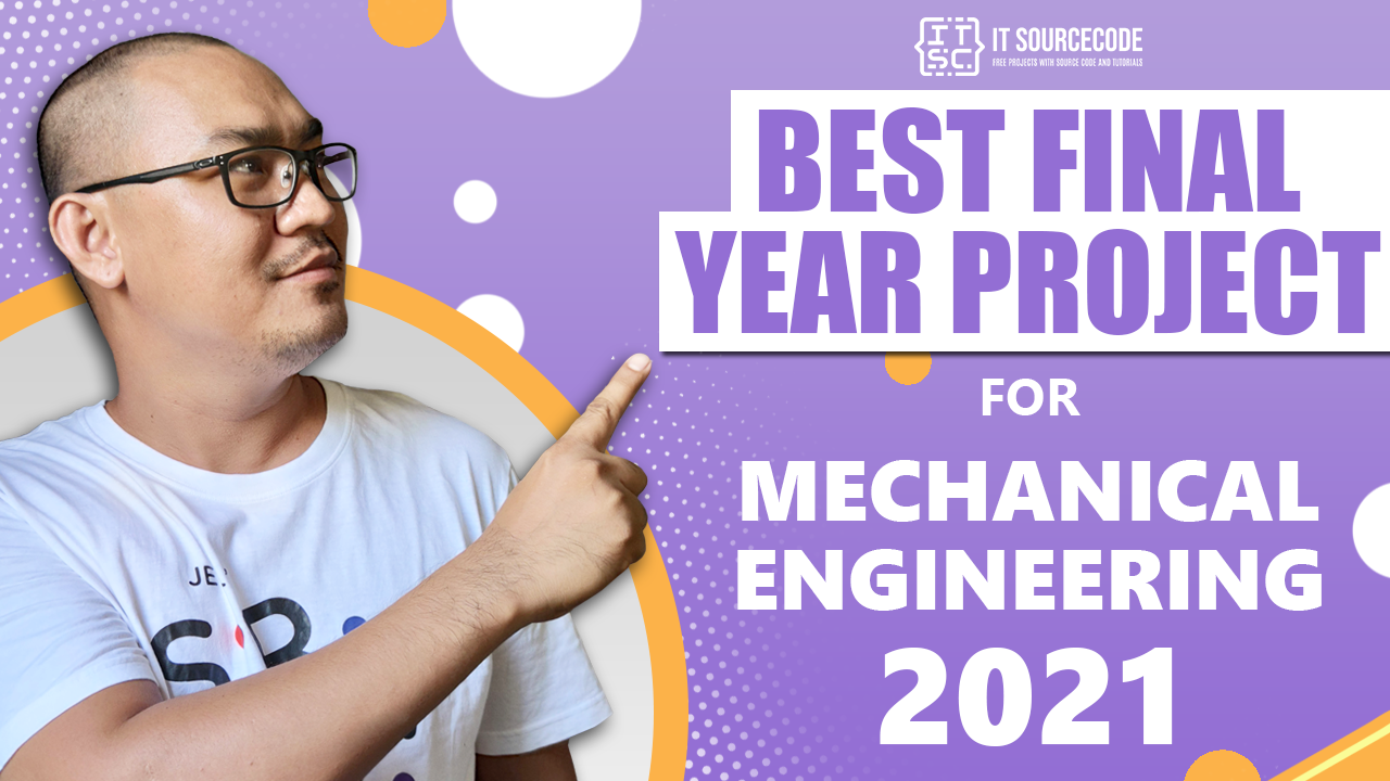 Best Final Year Projects for Mechanical Engineering 2021