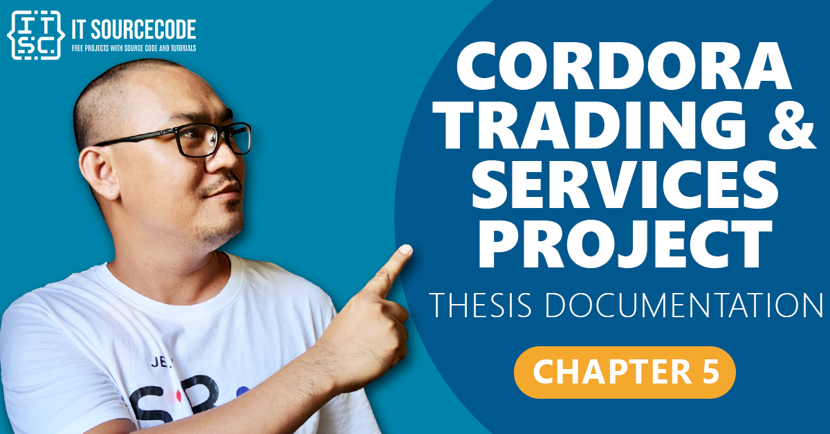 Cordora Trading and Services Project Thesis Documentation Chapter 5