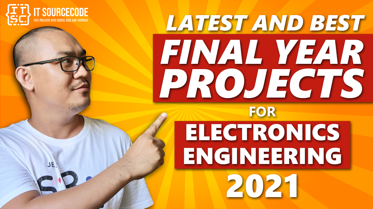 Latest and Best Final Year Projects for Electronics Engineering 2021
