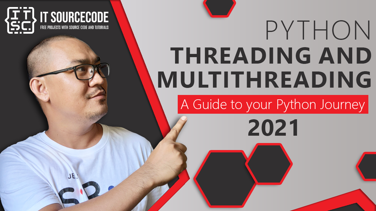 Python Threading and Multiprocessing A Guide to your Python Journey 2021