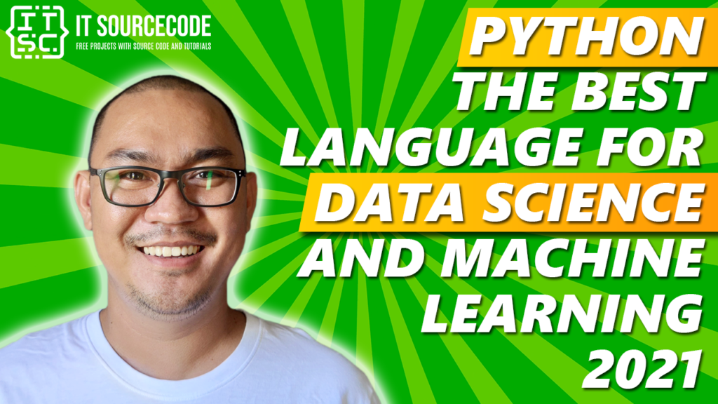 Python the Best Language for Data Science and Machine Learning 2021