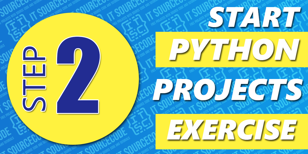 Step 2 - Start Python Projects Exercise