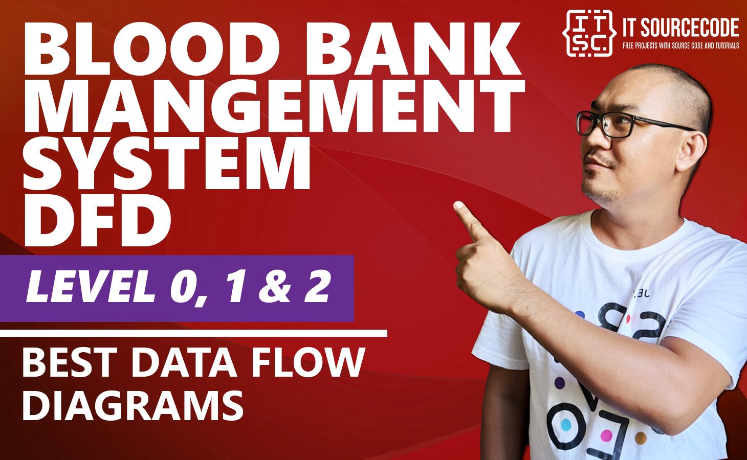 Best Data Flow Diagram - Blood Bank Management System DFD Level 0 1 2 - 2021
