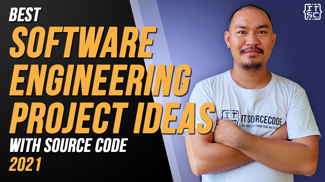 BEST SOFTWARE ENGINEERING PROJECT IDEAS WITH SOURCE CODE 2021